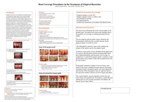 Root Coverage Procedures in the Treatment of Gingival Recession Hend AL-Harbi, BDS, Nadir Babay, DDS,MS, DESM Introduction: Gingival recession can be defined.