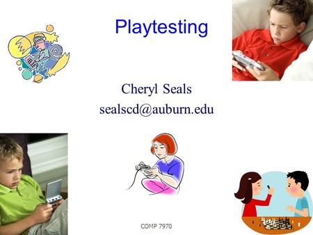 COMP 7970 Playtesting Cheryl Seals