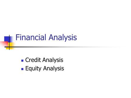 Credit Analysis Equity Analysis