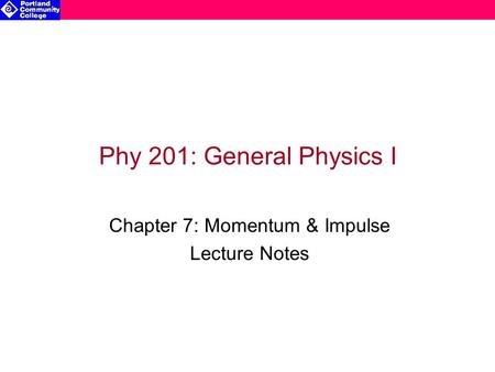 Chapter 7: Momentum & Impulse Lecture Notes