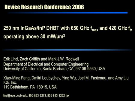 Device Research Conference 2006 Erik Lind, Zach Griffith and Mark J.W. Rodwell Department of Electrical and Computer Engineering University of California,