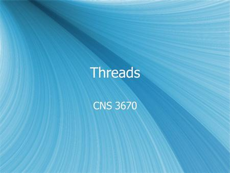 Threads CNS 3670. What is a thread?  an independent unit of execution within a process  a lightweight process  an independent unit of execution within.