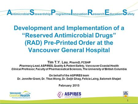 "A ntimicrobial S tewardship P rogramme I nnovation R esearch E ducation S afety Development and Implementation of a ""Reserved Antimicrobial Drugs"" (RAD)"