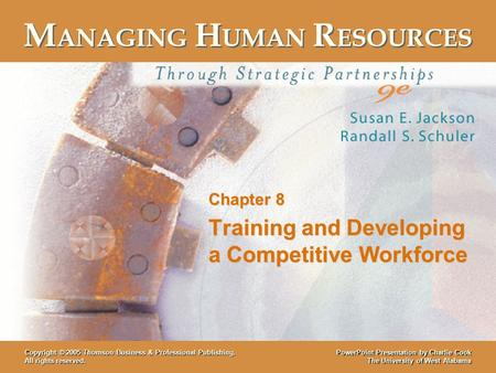 PowerPoint Presentation by Charlie Cook The University of West Alabama Copyright © 2005 Thomson Business & Professional Publishing. All rights reserved.