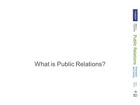 What is Public Relations?. A Definition of Public Relations A variety of definitions exists for public relations It is not necessary to memorize any particular.