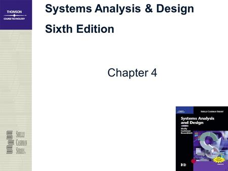 Systems Analysis & Design Sixth Edition Chapter 4.