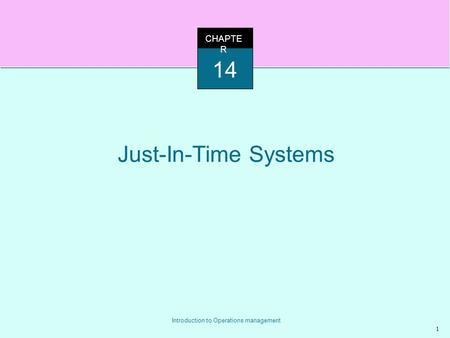 CHAPTER 14 Just-In-Time Systems.