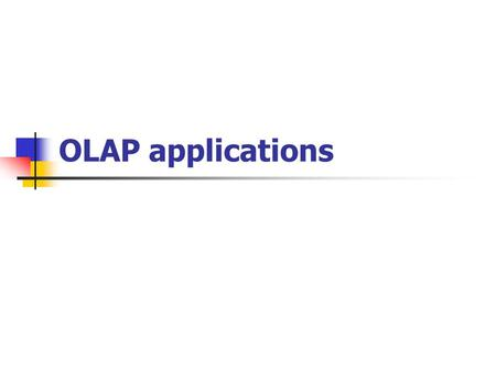 OLAP applications. Application areas OLAP most commonly used in the financial and marketing areas Data rich industries have been the most typical users.