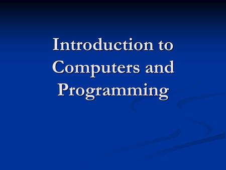 Introduction to Computers and Programming. Some definitions Algorithm: Algorithm: A procedure for solving a problem A procedure for solving a problem.