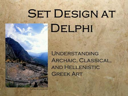 Set Design at Delphi Understanding Archaic, Classical, and Hellenistic Greek Art Courtesy of Archivision.com.