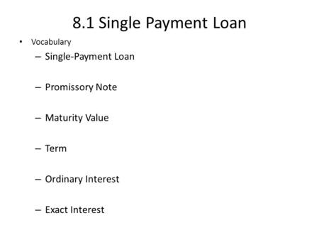 8.1 Single Payment Loan Single-Payment Loan Promissory Note