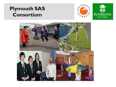 Plymouth SAS Consortium. Welcome and introductions...  Cherry Dodwell  Wendy Roderick.