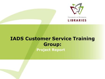 Project Report IADS Customer Service Training Group: