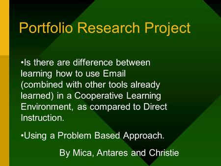 Portfolio Research Project Is there are difference between learning how to use Email (combined with other tools already learned) in a Cooperative Learning.