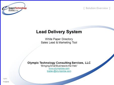 [ Solution Overview ] 1 of 11 7/13/2015 Lead Delivery System White Paper Directory Sales Lead & Marketing Tool Olympic Technology Consulting Services,