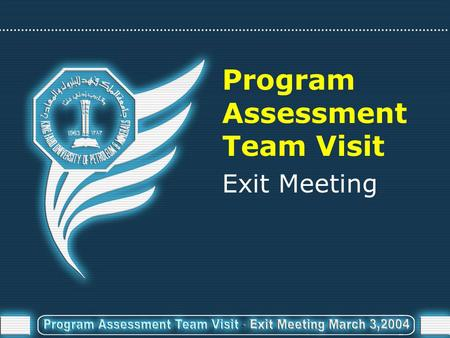 Program Assessment Team Visit Exit Meeting. Mechanical Engineering Program.