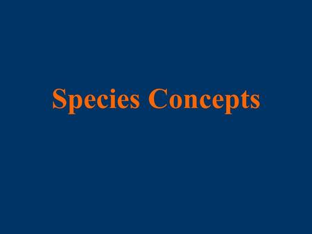 Species Concepts. Species in Theory and Practice Biologists have not been able to agree on exactly what a species is, or how species should be abstractly.