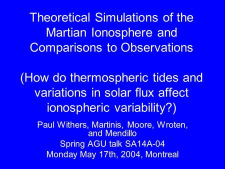 Theoretical Simulations of the Martian Ionosphere and Comparisons to Observations (How do thermospheric tides and variations in solar flux affect ionospheric.