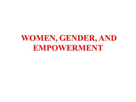 "WOMEN, GENDER, AND EMPOWERMENT. RESOURCES Modern Latin America chs. 7, 11 (Colombia, Chile) Htun, ""Women and Democracy"" (CR #3) Video"" ""In Women's Hands"""