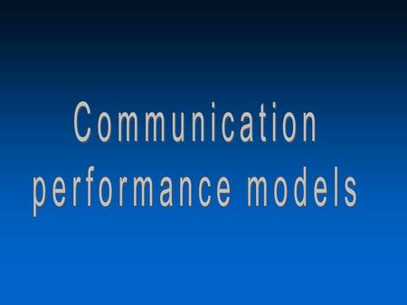 Heterogeneous and Grid Computing2 Communication models u Modeling the performance of communications –Huge area –Two main communities »Network designers.