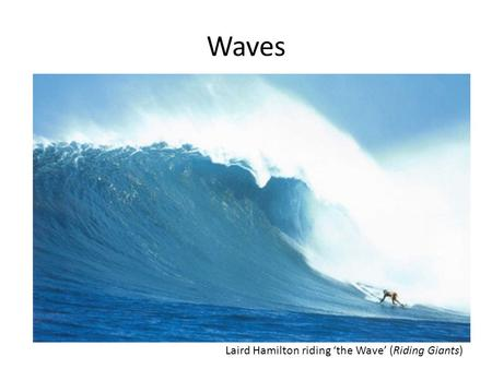Waves Laird Hamilton riding 'the Wave' (Riding Giants)