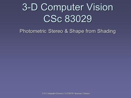 Photometric Stereo & Shape from Shading