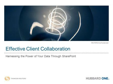Effective Client Collaboration Harnessing the Power of Your Data Through SharePoint.
