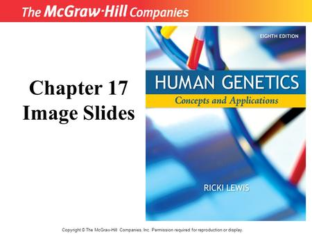 Title Copyright © The McGraw-Hill Companies, Inc. Permission required for reproduction or display. Chapter 17 Image Slides.