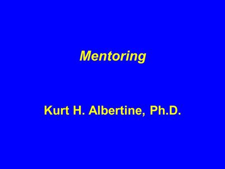Mentoring Kurt H. Albertine, Ph.D.. The Productive Investigator Has Knowledge in a research area Skills in research methodology Academic values and attitudes.