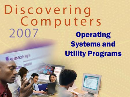 Operating Systems and Utility Programs. System Software What is system software? Next p. 398 Operating system (OS) (sometimes called the platform) coordinates.