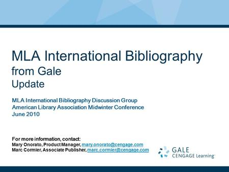 MLA International Bibliography from Gale Update MLA International Bibliography Discussion Group American Library Association Midwinter Conference June.