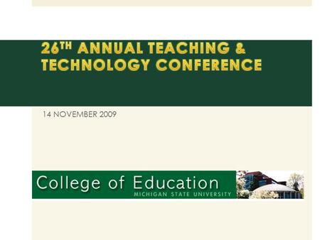 14 NOVEMBER 2009. Presentation Overview  Conference Overview  Presentation of attended sessions  Feature Presentation  Blogging for Classroom Communication.