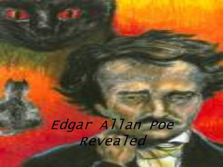 Edgar Allan Poe Revealed. Biography Edgar Allen Poe was born on January 19, 1809 in Boston to two actors. Traveled with family to Europe, where he studied.