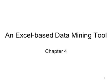 1 An Excel-based Data Mining Tool Chapter 4. 2 4.1 The iData Analyzer.