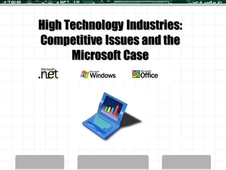High Technology Industries: Competitive Issues and the Microsoft Case.