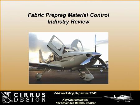FAA Workshop, September 2003 Key Characteristics For Advanced Material Control Fabric Prepreg Material Control Industry Review.