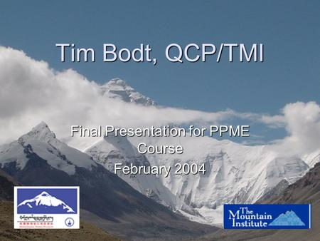 Tim Bodt, QCP/TMI Final Presentation for PPME Course February 2004.