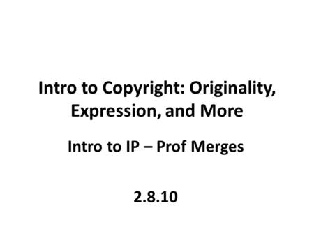 Intro to Copyright: Originality, Expression, and More