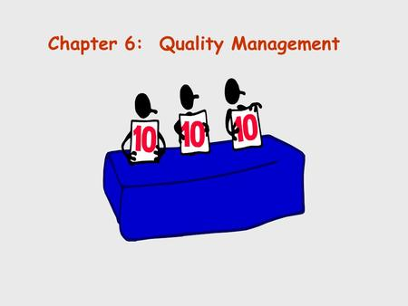Chapter 6: Quality Management
