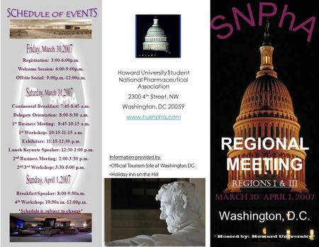 REGIONAL MEETING REGIONS I & III March 30-April 1, 2007 Washington, D.C. * Hosted by: Howard University * Registration: 3:00-6:00p.m. Welcome Session:
