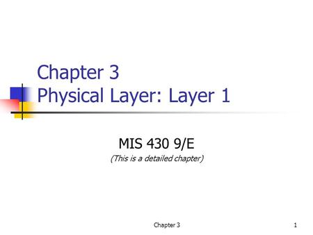 Chapter 3 Physical Layer: Layer 1