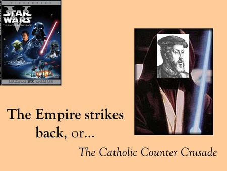 The Empire strikes back, or… The Catholic Counter Crusade.