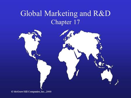 Global Marketing and R&D Chapter 17