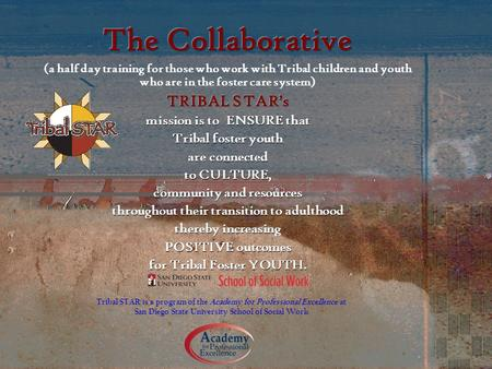 Tribal STAR is a program of the Academy for Professional Excellence at San Diego State University School of Social Work.