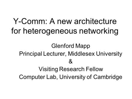 Y-Comm: A new architecture for heterogeneous networking