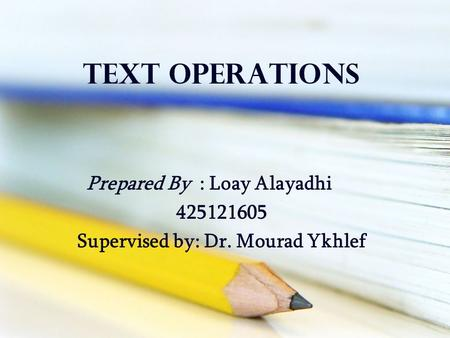 Prepared By : Loay Alayadhi Supervised by: Dr. Mourad Ykhlef