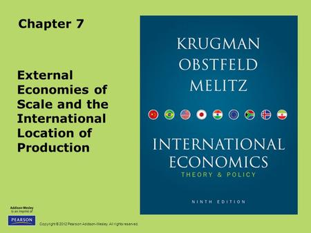 Chapter 7 External Economies of Scale and the International Location of Production.