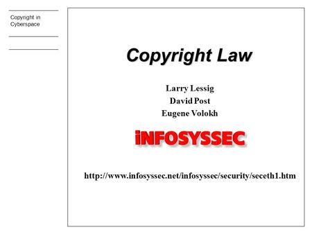 Copyright in Cyberspace Copyright Law Larry Lessig David Post Eugene Volokh