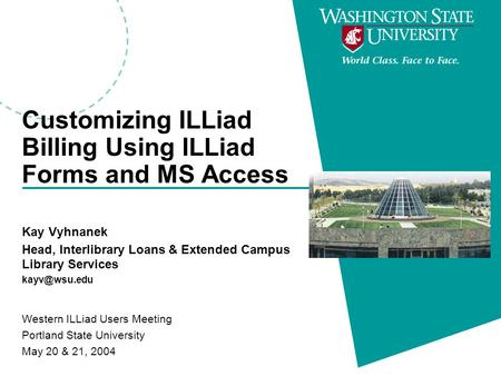 Customizing ILLiad Billing Using ILLiad Forms and MS Access Kay Vyhnanek Head, Interlibrary Loans & Extended Campus Library Services Western.