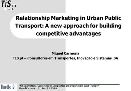 Relationship Marketing in Urban Public Transport: A new approach for building competitive advantages 9th International Conference on Competition and Ownership.